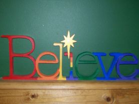 """Believe"" Shelf Sitter Home Decor"